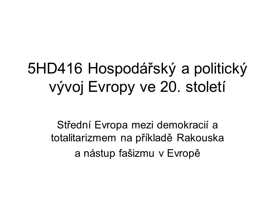5HD416 Hospodářský a politický vývoj Evropy ve 20. století
