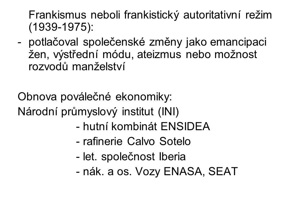 Frankismus neboli frankistický autoritativní režim (1939-1975):