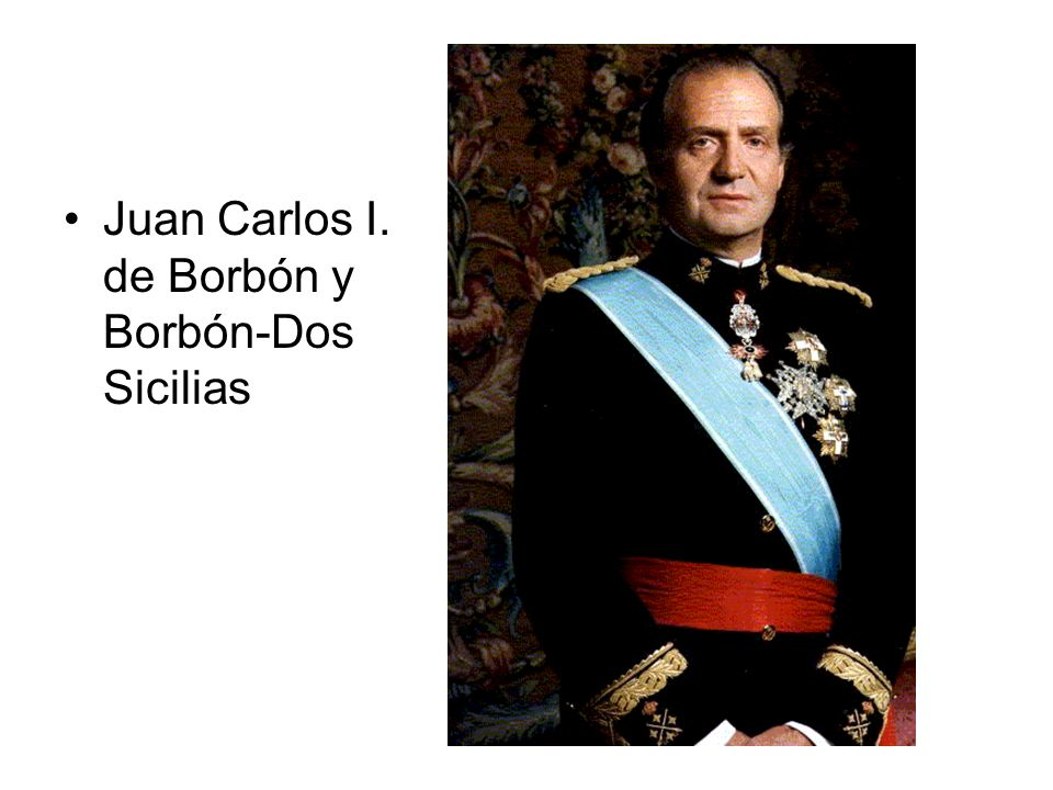 Juan Carlos I. de Borbón y Borbón-Dos Sicilias
