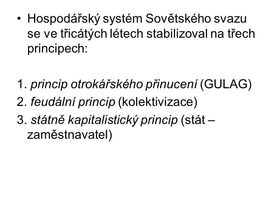 Hospodářský systém Sovětského svazu se ve třicátých létech stabilizoval na třech principech: