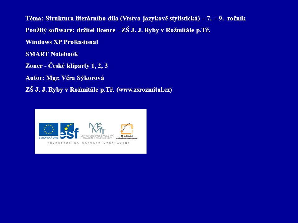 Téma: Struktura literárního díla (Vrstva jazykově stylistická) – 7. - 9. ročník