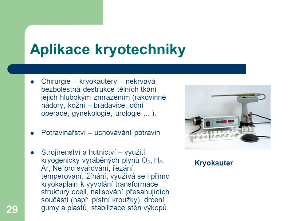 Aplikace kryotechniky