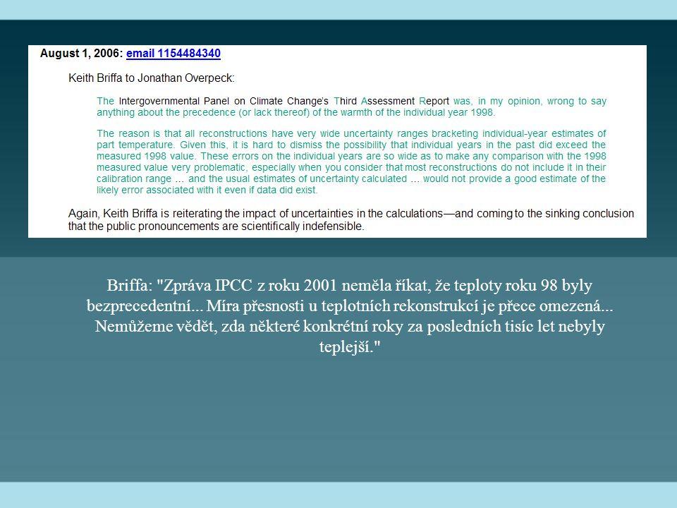 Briffa: Zpráva IPCC z roku 2001 neměla říkat, že teploty roku 98 byly bezprecedentní...