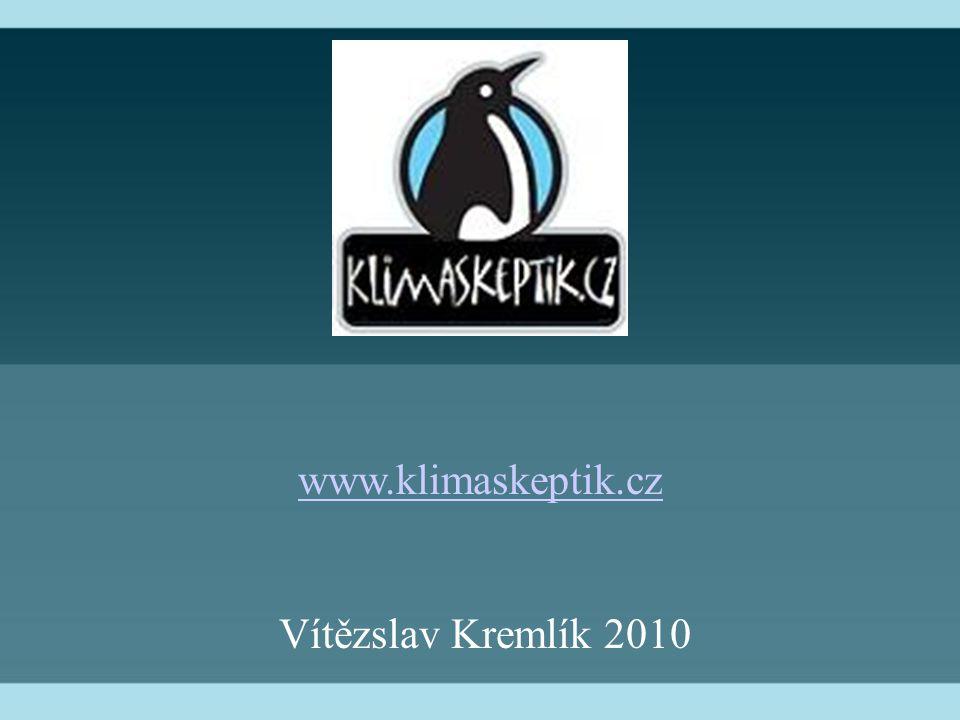 www.klimaskeptik.cz Vítězslav Kremlík 2010