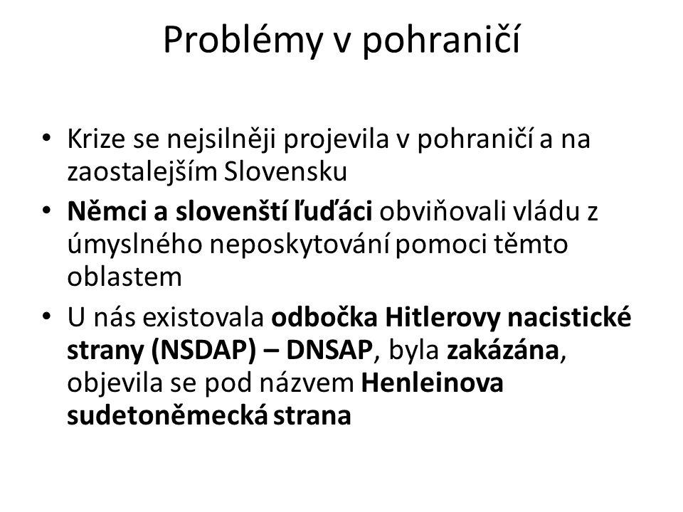 Problémy v pohraničí Krize se nejsilněji projevila v pohraničí a na zaostalejším Slovensku.