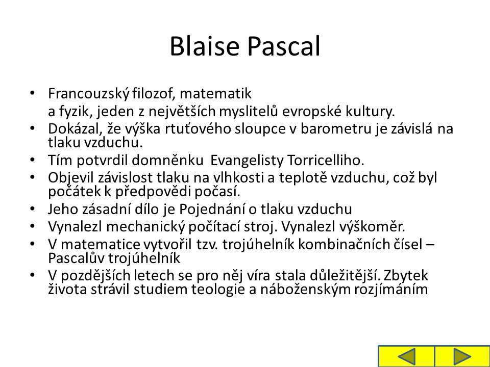 Blaise Pascal Francouzský filozof, matematik