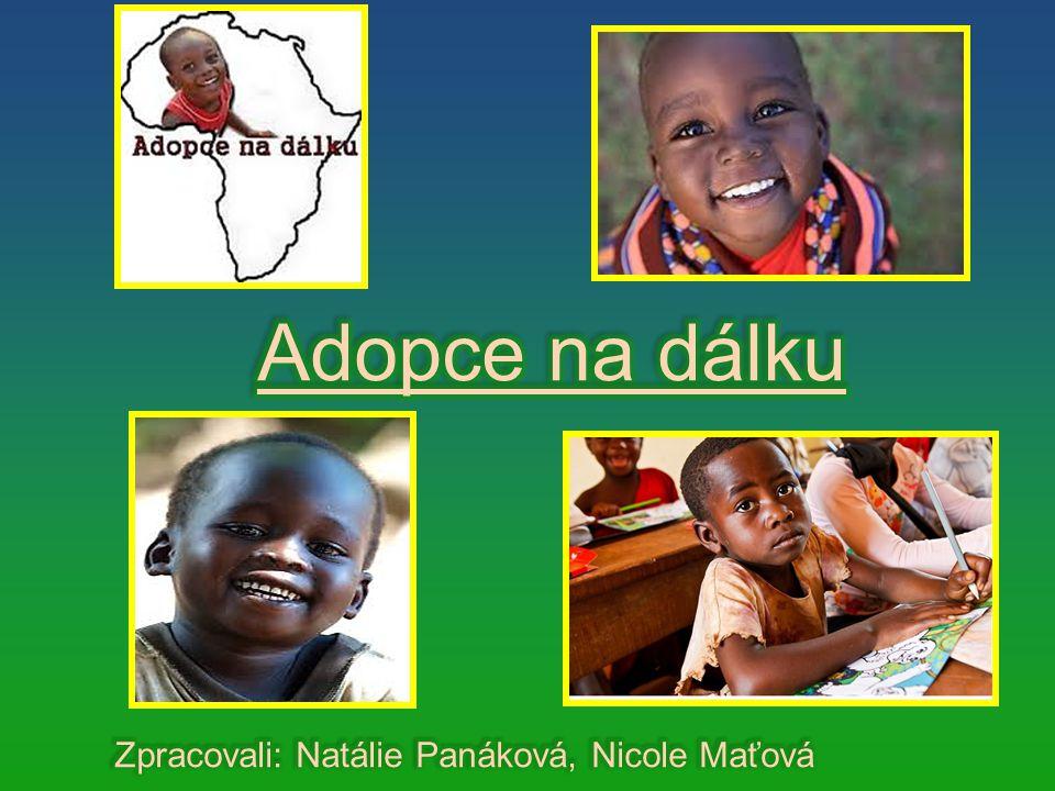 Adopce na dálku Zpracovali: Natálie Panáková, Nicole Maťová