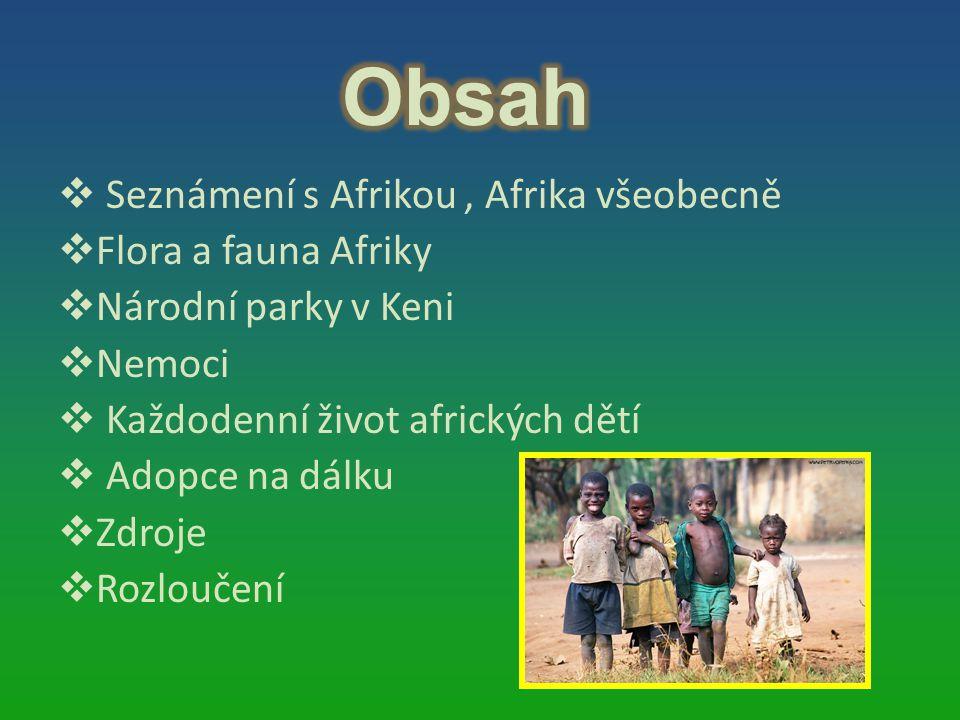 Obsah Seznámení s Afrikou , Afrika všeobecně Flora a fauna Afriky