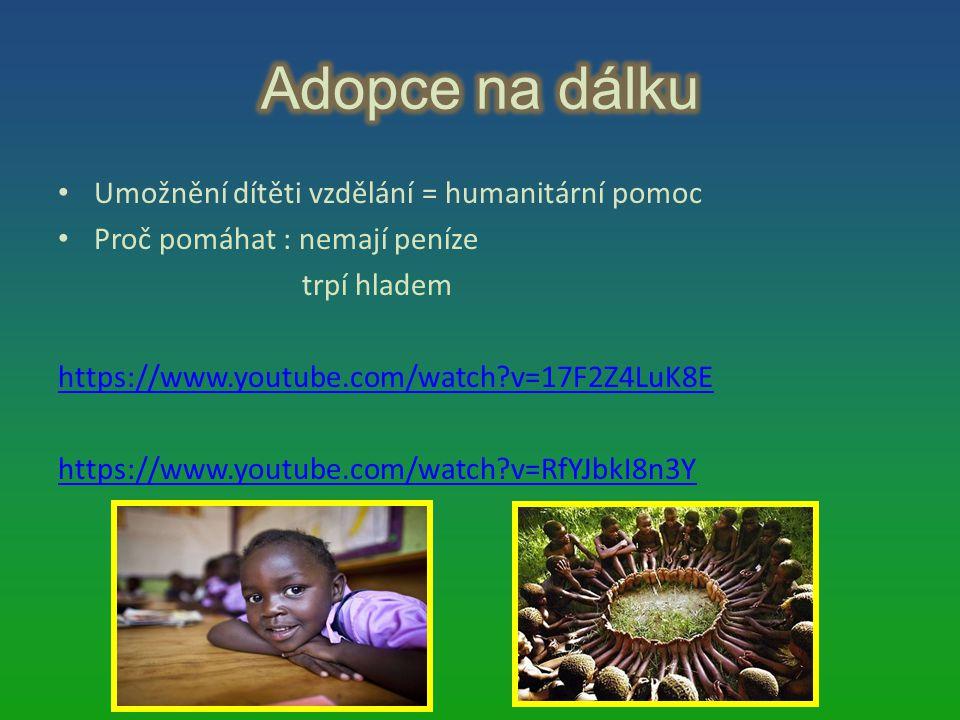 Adopce na dálku Umožnění dítěti vzdělání = humanitární pomoc