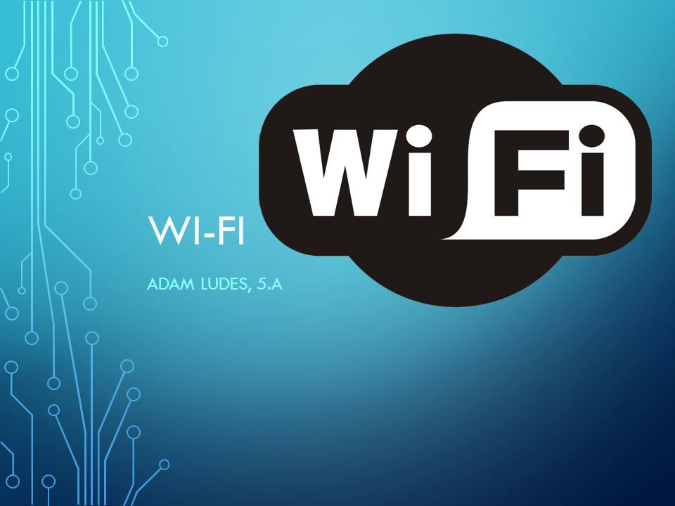 Wi-Fi Adam Ludes, 5.A