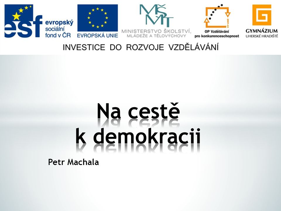 Na cestě k demokracii Petr Machala