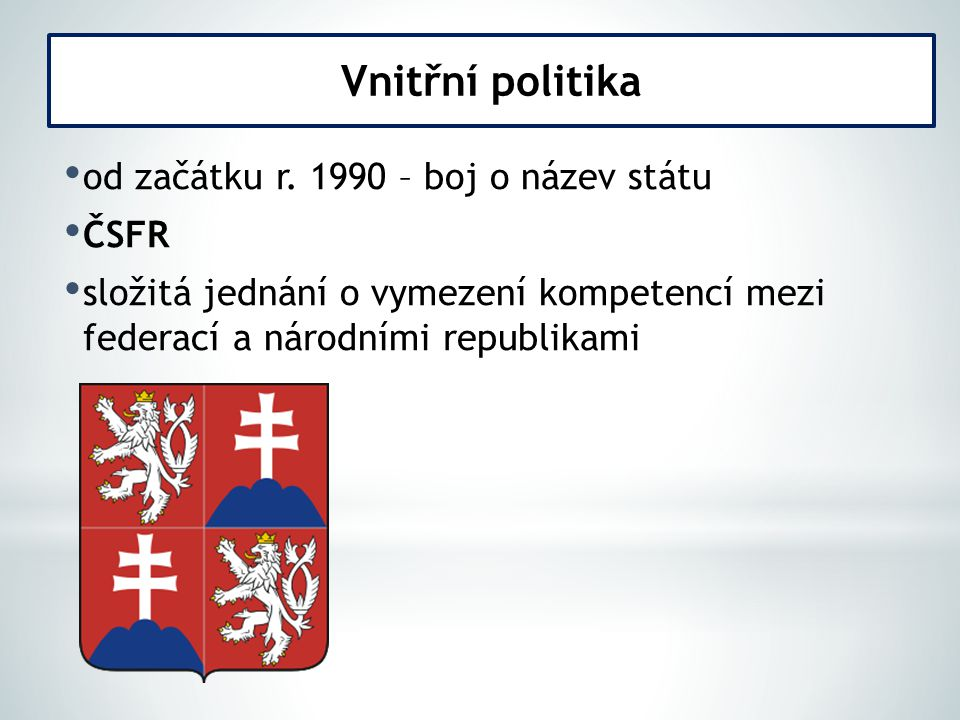 Vnitřní politika od začátku r. 1990 – boj o název státu ČSFR