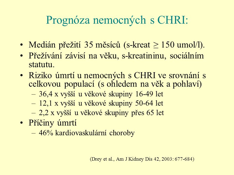 Prognóza nemocných s CHRI: