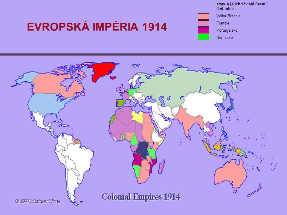 EVROPSKÁ IMPÉRIA 1914 státy a jejich závislá území (kolonie):