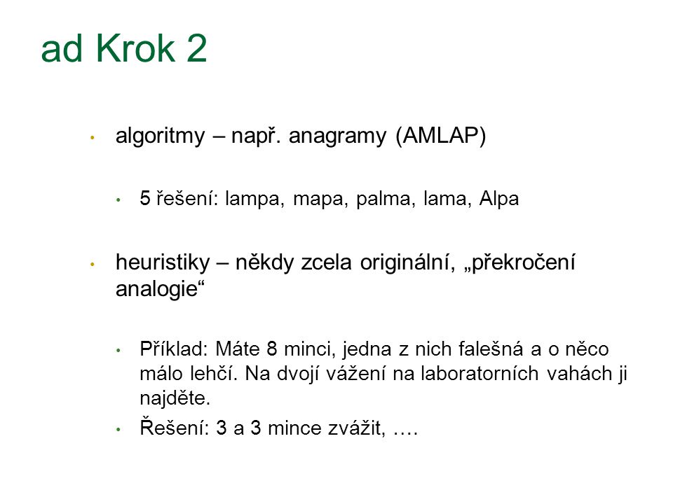 ad Krok 2 algoritmy – např. anagramy (AMLAP)