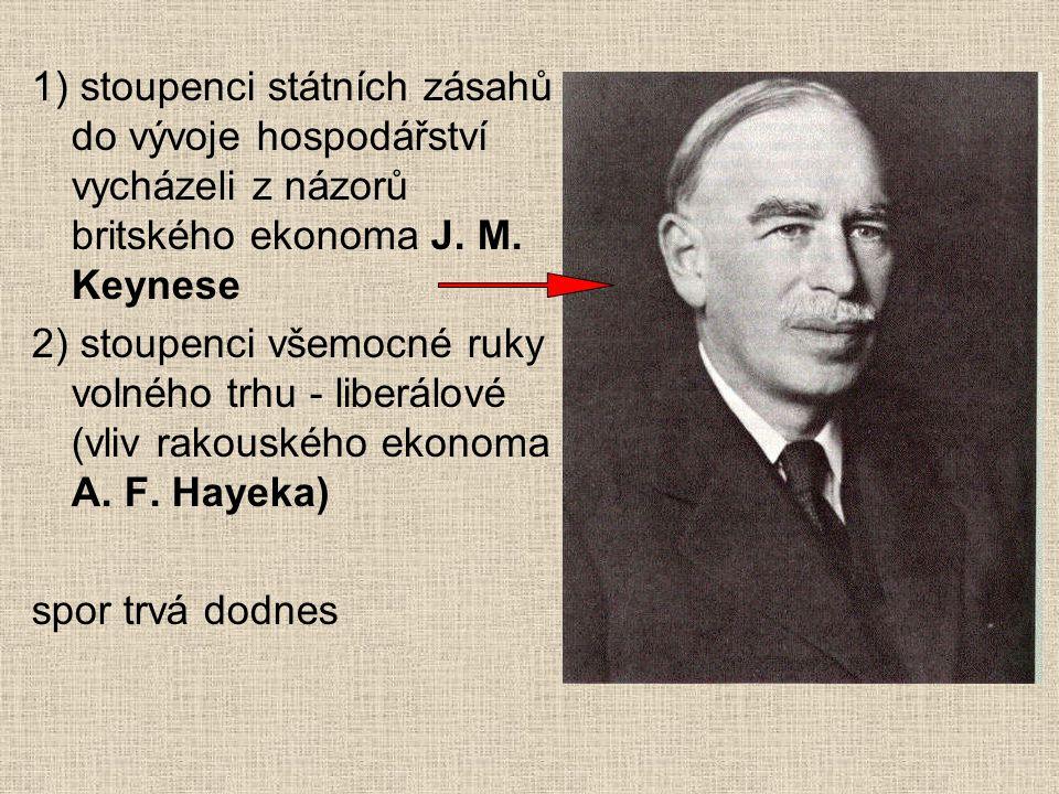 1) stoupenci státních zásahů do vývoje hospodářství vycházeli z názorů britského ekonoma J. M. Keynese
