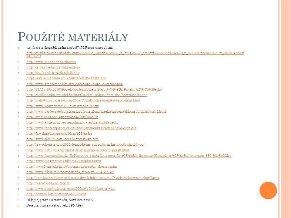 Použité materiály ttp://karelsykora.blog.idnes.cz/c/87470/Recke-umeni.html.