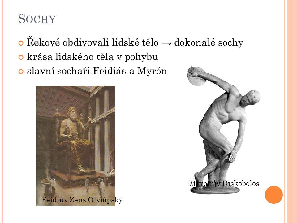 Sochy Řekové obdivovali lidské tělo → dokonalé sochy
