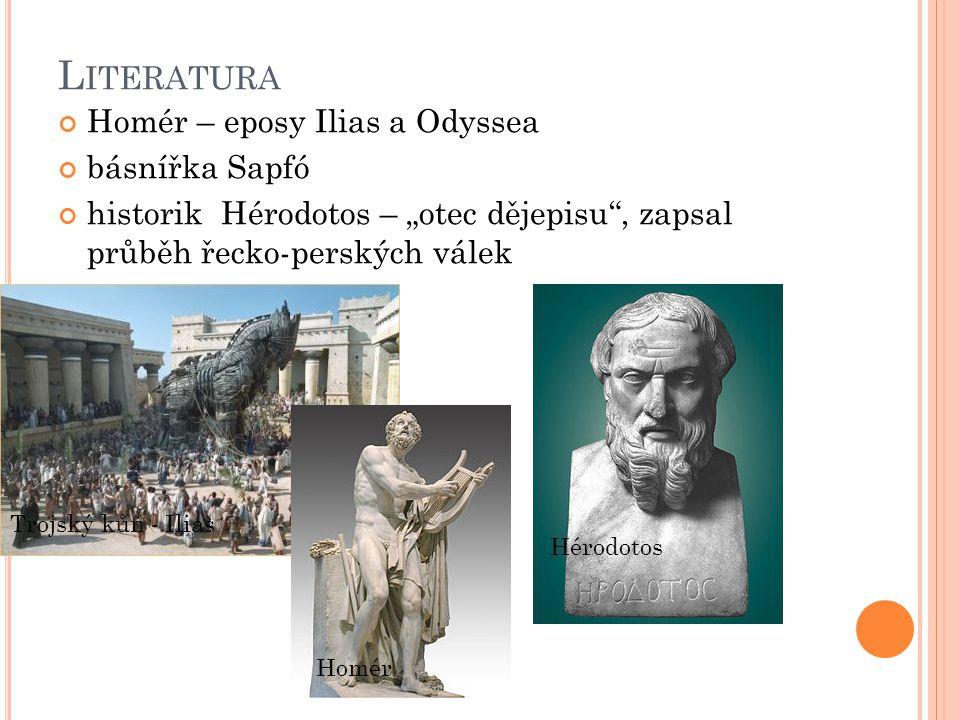 Literatura Homér – eposy Ilias a Odyssea básnířka Sapfó
