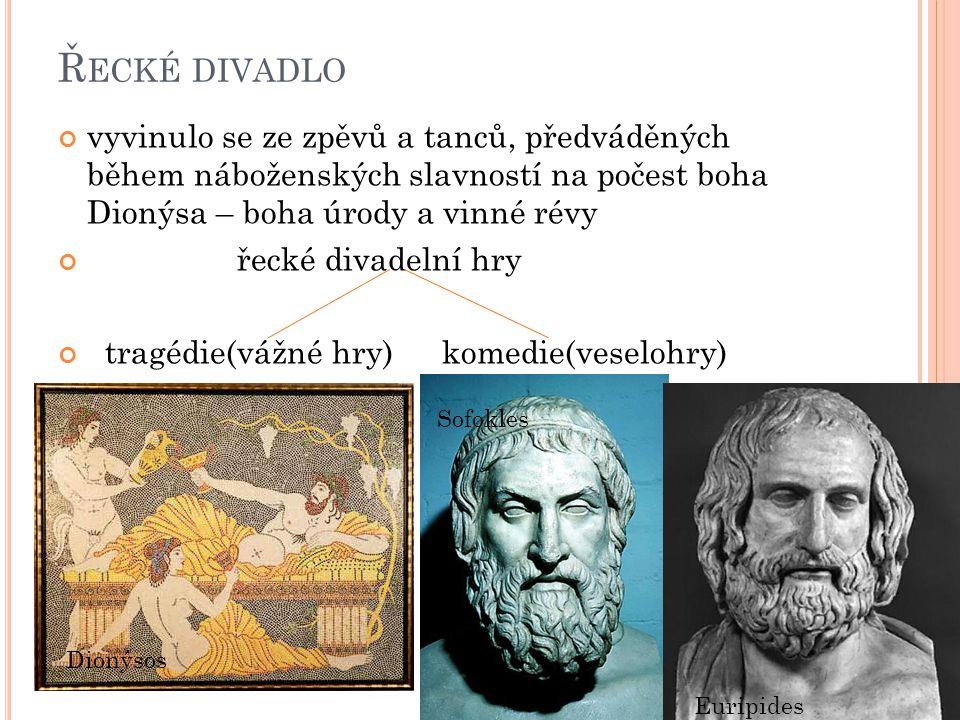 Řecké divadlo vyvinulo se ze zpěvů a tanců, předváděných během náboženských slavností na počest boha Dionýsa – boha úrody a vinné révy.