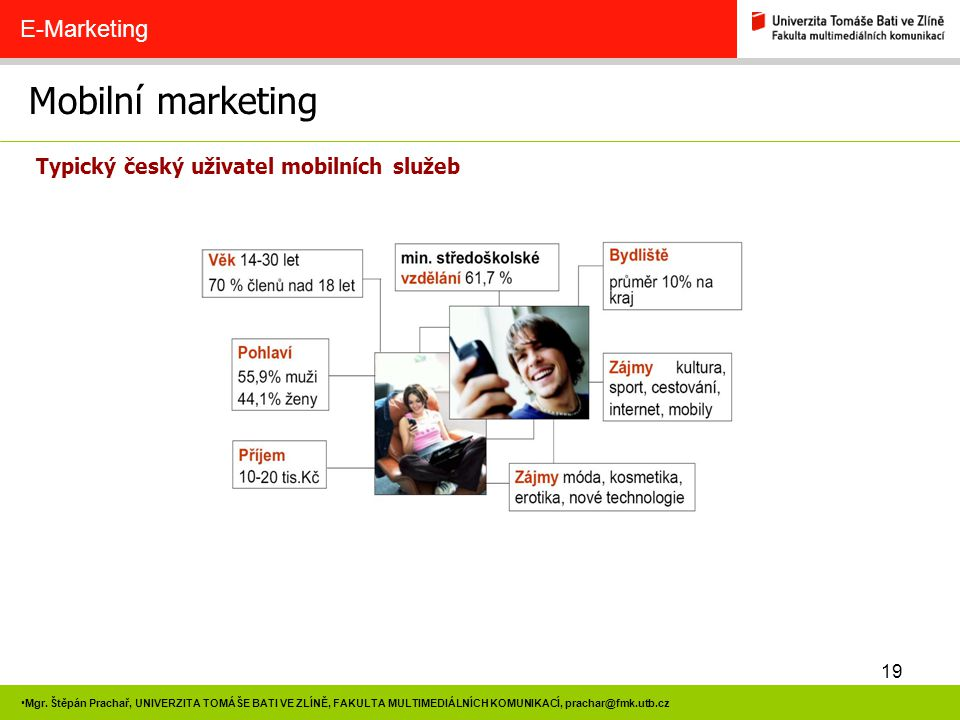 Mobilní marketing E-Marketing Typický český uživatel mobilních služeb