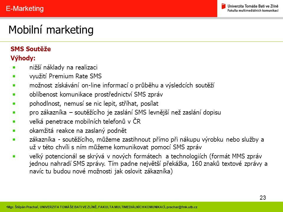 Mobilní marketing E-Marketing SMS Soutěže Výhody: