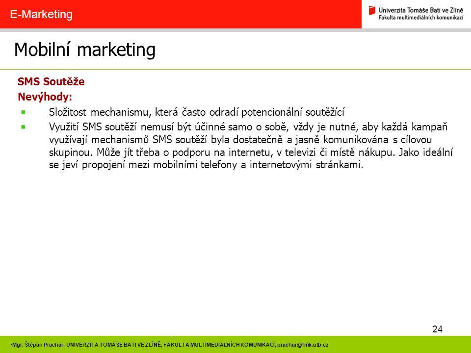 Mobilní marketing E-Marketing SMS Soutěže Nevýhody: