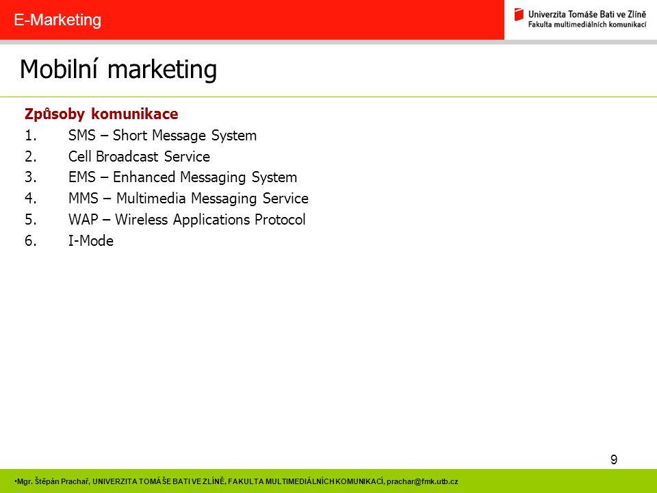 Mobilní marketing E-Marketing Způsoby komunikace