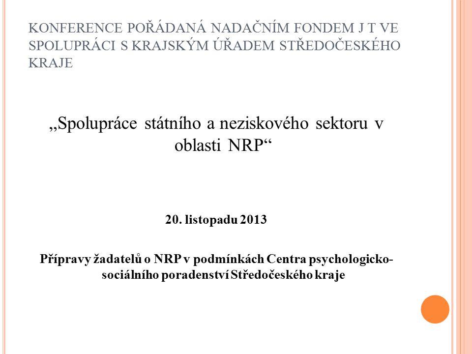 """""""Spolupráce státního a neziskového sektoru v oblasti NRP"""