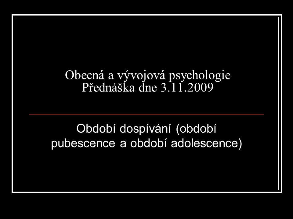 Obecná a vývojová psychologie Přednáška dne 3.11.2009