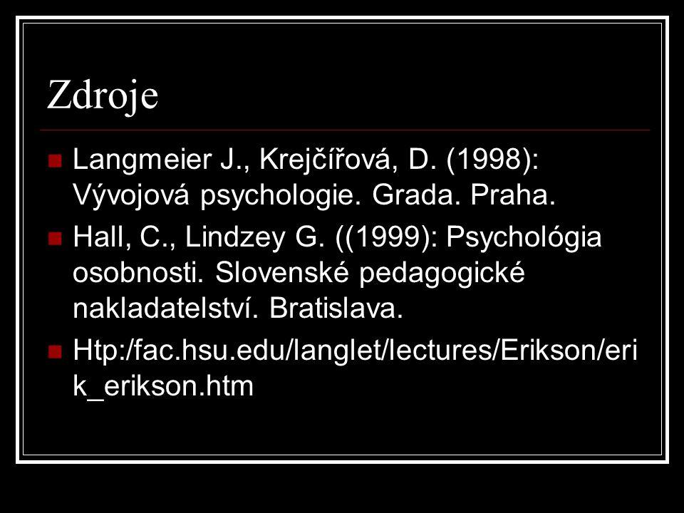 Zdroje Langmeier J., Krejčířová, D. (1998): Vývojová psychologie. Grada. Praha.