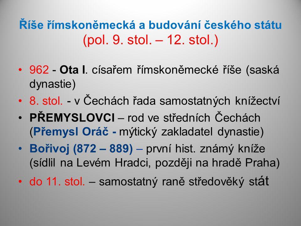 Říše římskoněmecká a budování českého státu (pol. 9. stol. – 12. stol