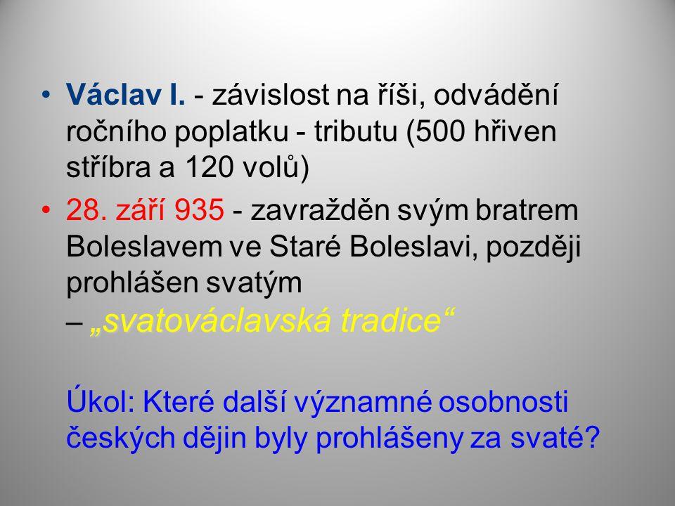 Václav I. - závislost na říši, odvádění ročního poplatku - tributu (500 hřiven stříbra a 120 volů)