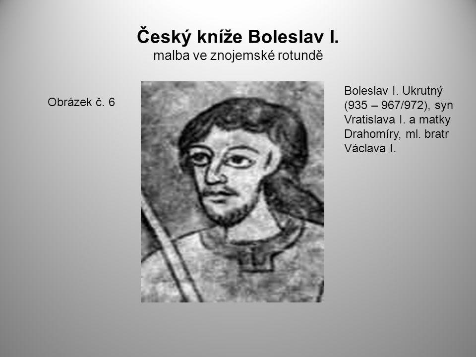Český kníže Boleslav I. malba ve znojemské rotundě