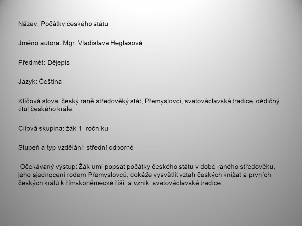 Název: Počátky českého státu Jméno autora: Mgr