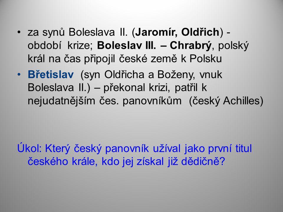 za synů Boleslava II. (Jaromír, Oldřich) - období krize; Boleslav III