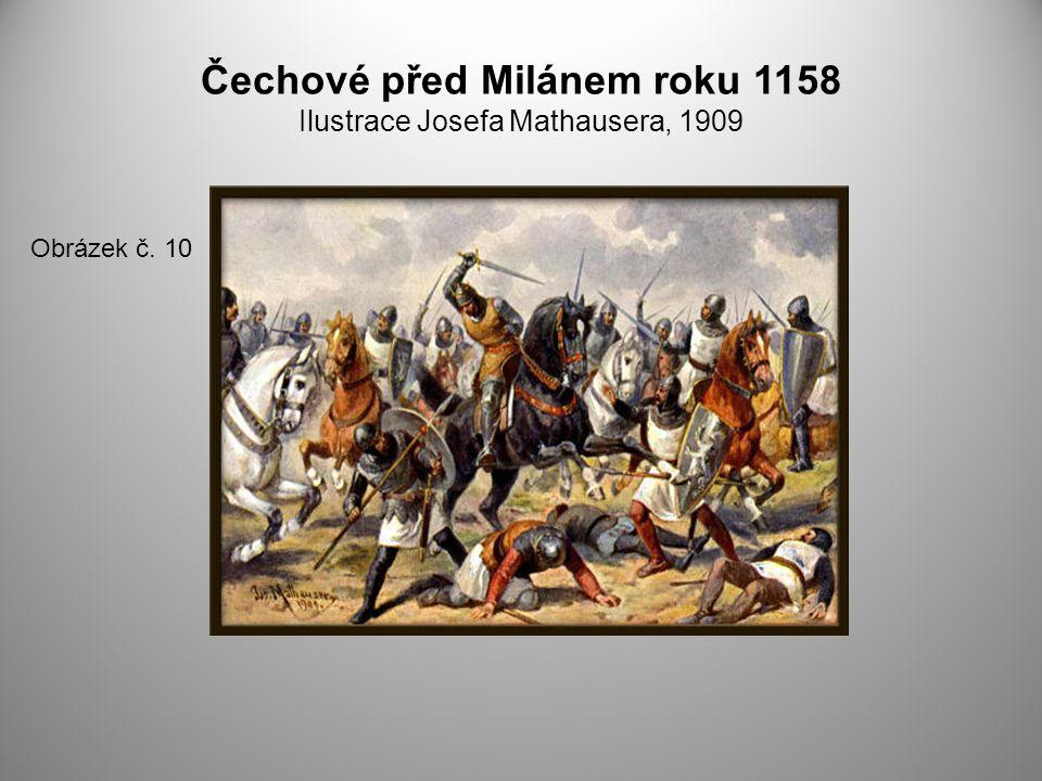 Čechové před Milánem roku 1158 Ilustrace Josefa Mathausera, 1909