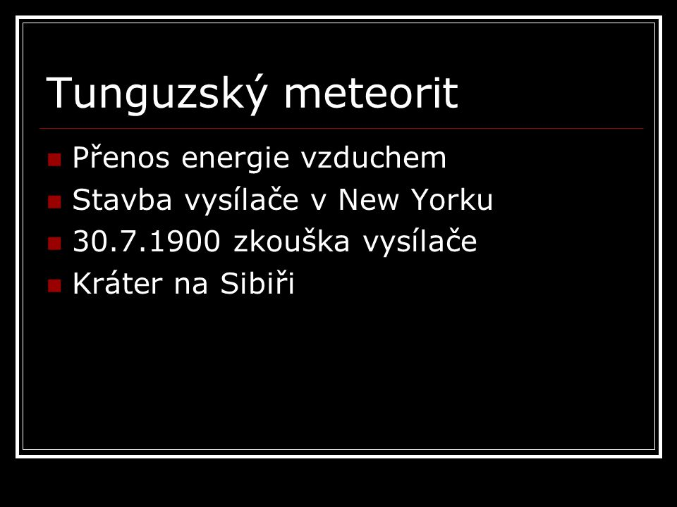 Tunguzský meteorit Přenos energie vzduchem Stavba vysílače v New Yorku