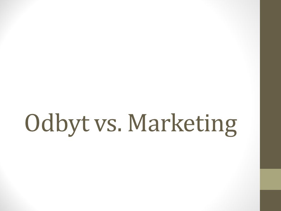 Odbyt vs. Marketing