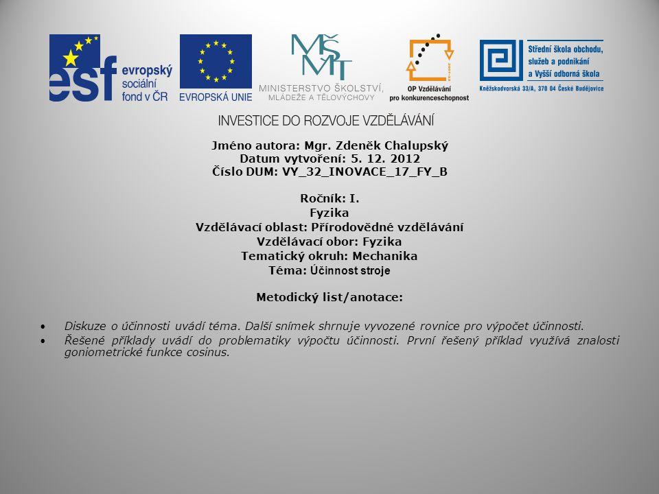Jméno autora: Mgr. Zdeněk Chalupský Datum vytvoření: 5. 12. 2012