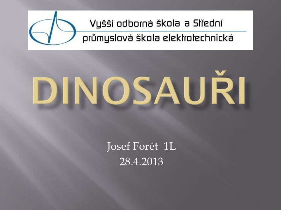 DINOSAUŘI Josef Forét 1L 28.4.2013