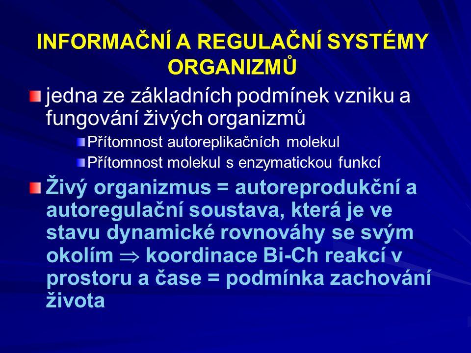 INFORMAČNÍ A REGULAČNÍ SYSTÉMY ORGANIZMŮ
