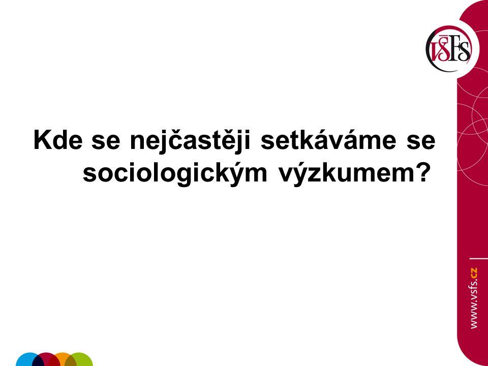 Kde se nejčastěji setkáváme se sociologickým výzkumem