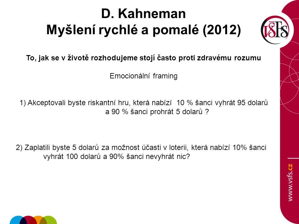 D. Kahneman Myšlení rychlé a pomalé (2012)