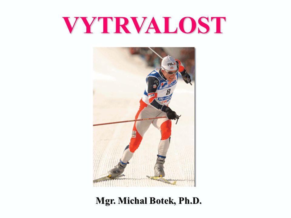 VYTRVALOST Mgr. Michal Botek, Ph.D.