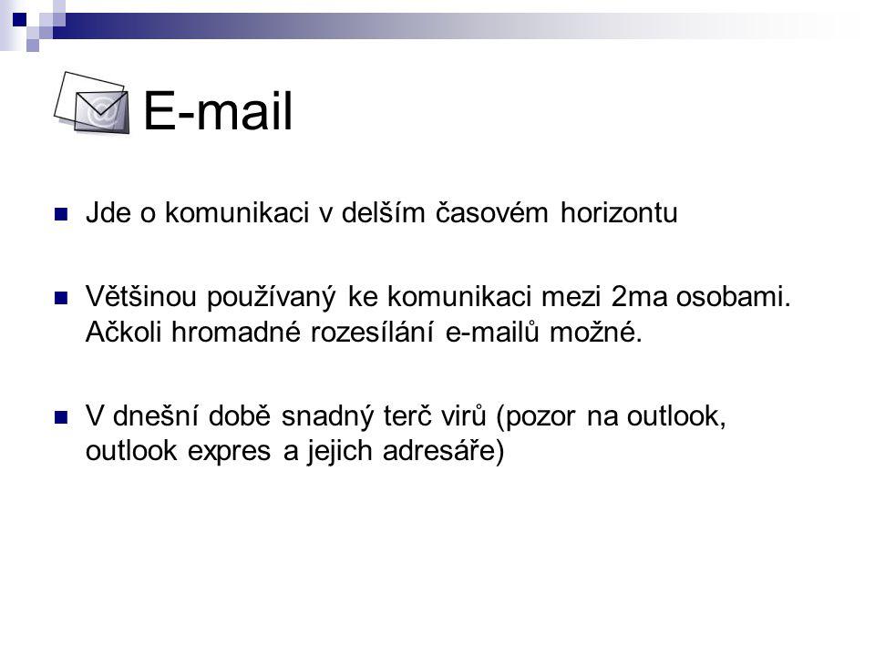 E-mail Jde o komunikaci v delším časovém horizontu