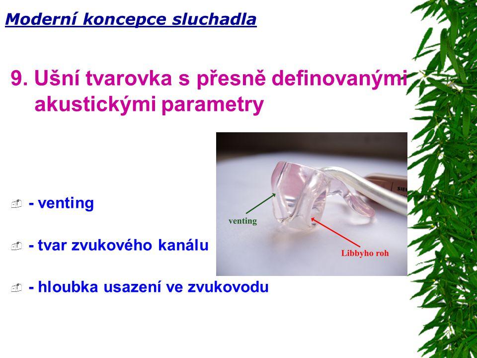 9. Ušní tvarovka s přesně definovanými akustickými parametry