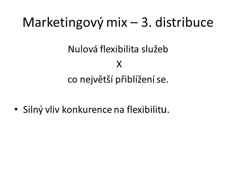 Marketingový mix – 3. distribuce