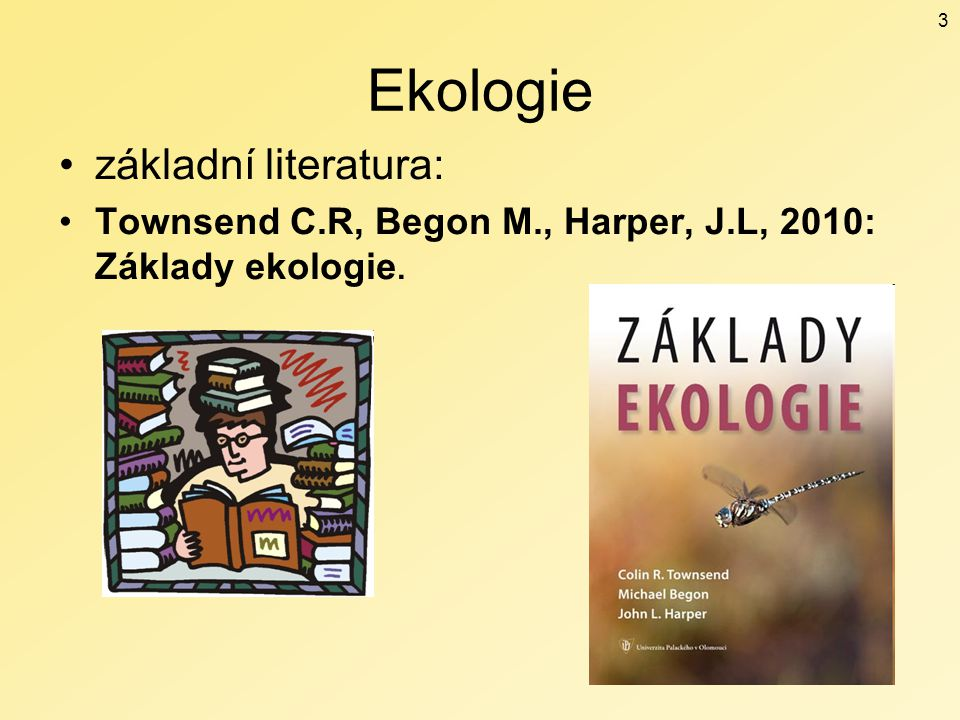 Ekologie základní literatura: