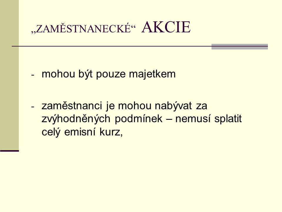 """""""ZAMĚSTNANECKÉ AKCIE"""